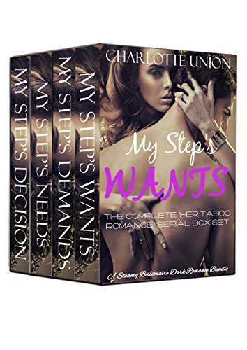 My Steps Wants: Her Taboo Romance Serial Box Set  by  Charlotte Union