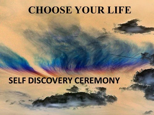 Choose Your Life, Self Discovery Ceremony (Choose Your Life Ceremonies Book 1)  by  Clark Viehweg