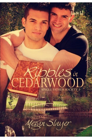 Ripples in Cedarwood (Single Father Society, #2)  by  Megan Slayer