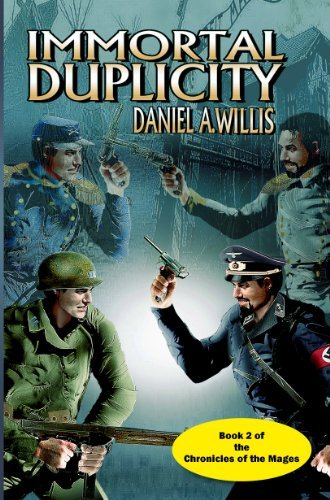 Immortal Duplicity (Chronicles of the Mages Book 2)  by  Daniel A. Wilis