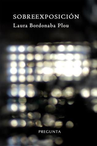 Sobreexposición Laura Bordonada Plou
