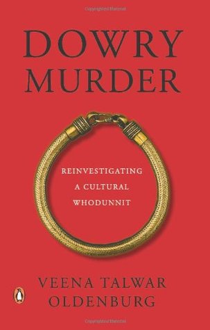 Dowry Murder  by  Veena Talwar Oldenburg