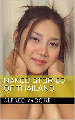Naked Stories of Thailand (Thailand Short Stories Book 2)  by  Alfred Moore