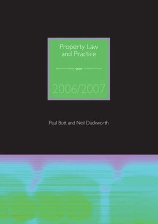 Property Law and Practice 2009 Neil Duckworth