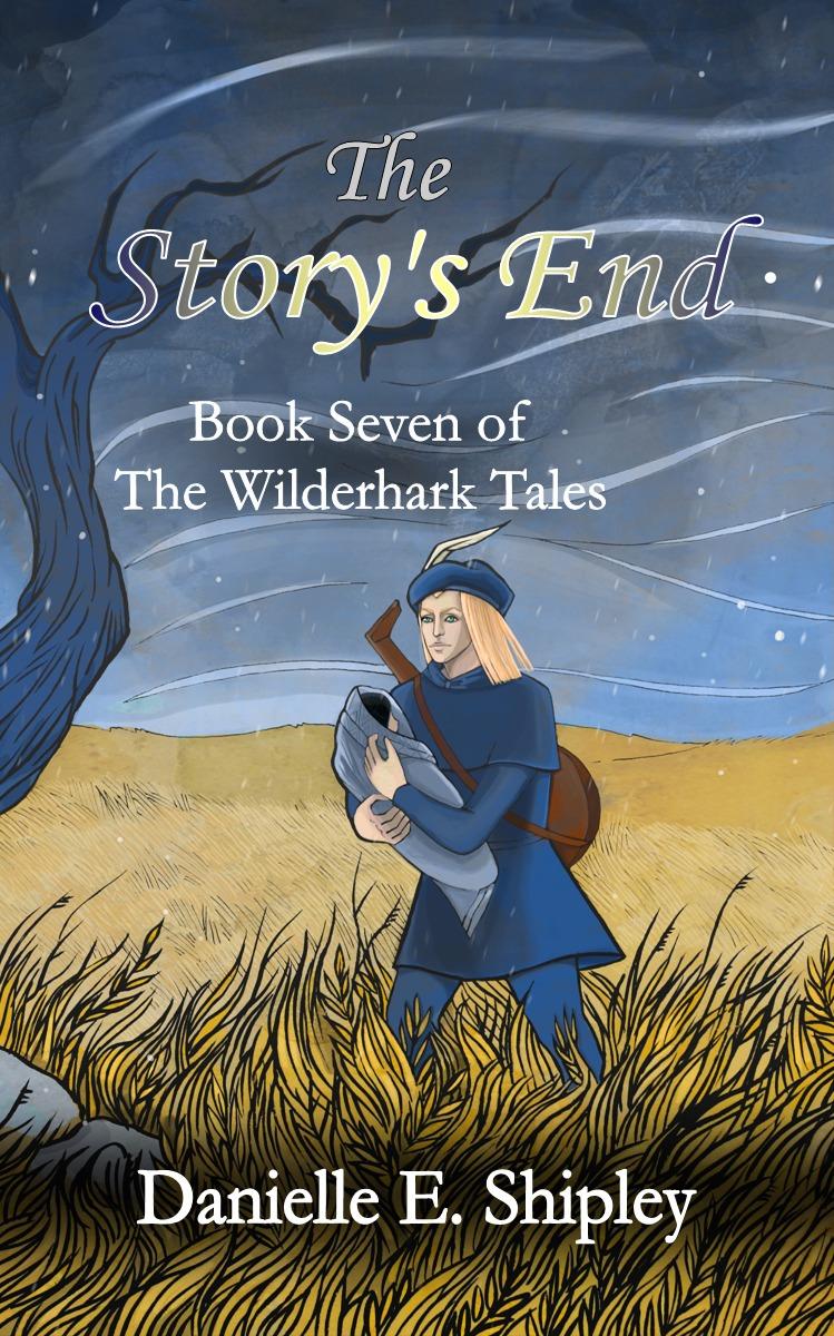 The Storys End (The Wilderhark Tales, #7) Danielle E. Shipley