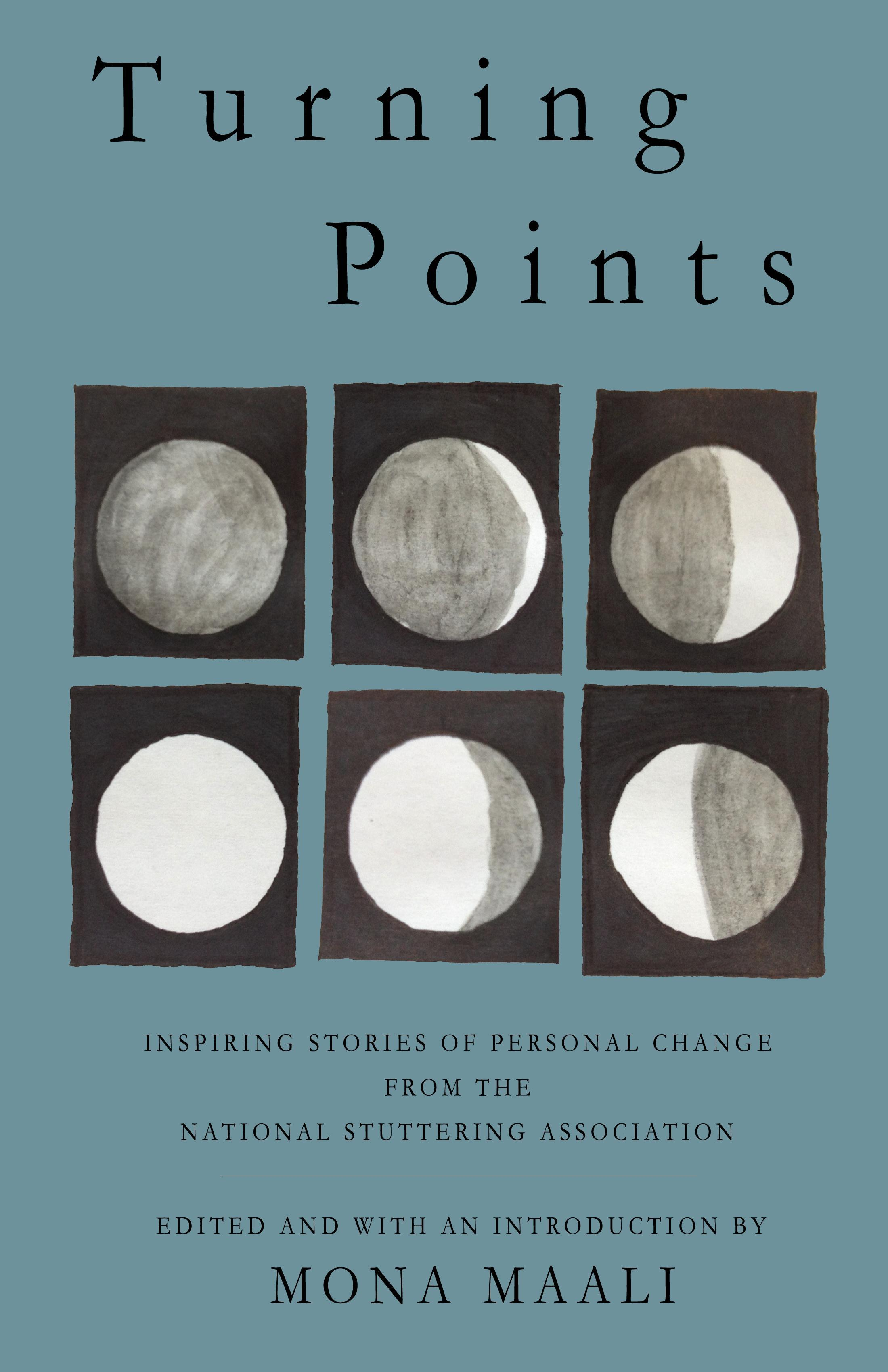 Turning Points: Inspiring Stories of Personal Change from the Natl Stuttering Association Mona Maali