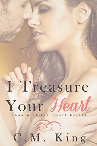 I Treasure Your Heart (Heart Series Book 3)  by  C.M. King