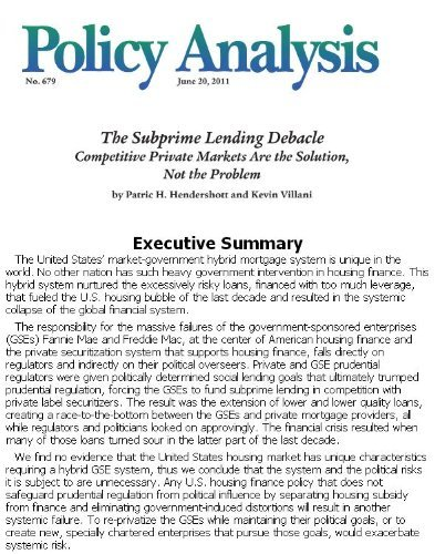 The Subprime Lending Debacle: Competitive Private Markets Are the Solution, Not the Problem (Policy Analysis no. 679) Kevin Villani