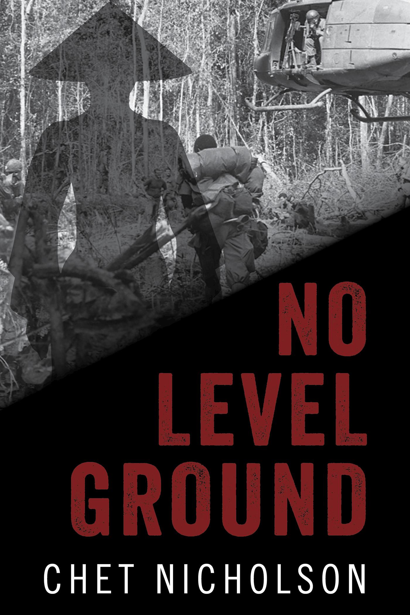 No Level Ground Chet Nicholson