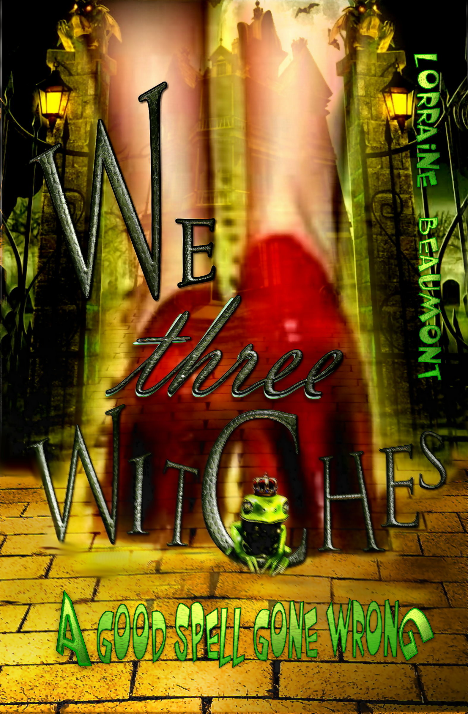 We Three Witches: A Good Spell Gone Wrong  by  Lorraine Beaumont