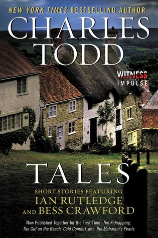 Tales: Short Stories Featuring Ian Rutledge and Bess Crawford Charles Todd