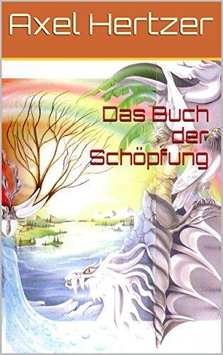 Das Buch der Schöpfung (Die Chroniken von Akasha 1)  by  Axel Hertzer