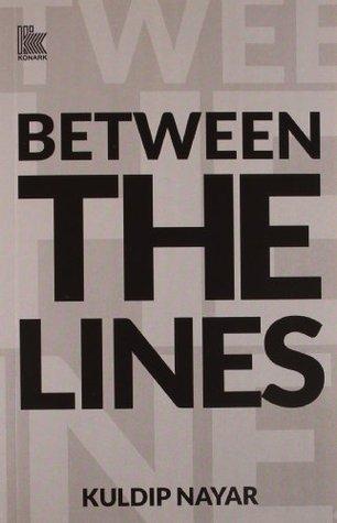 Between The Lines  by  Kuldip Nayar
