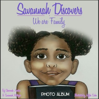 Savannah Discovers...We are Family  by  Sharonda Ausbie