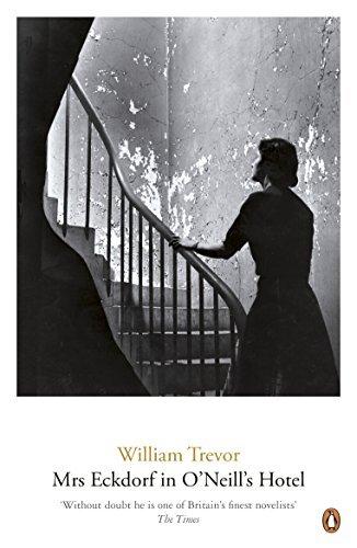 Mrs Eckdorf in ONeills Hotel (William Trevor Backlist Novels)  by  William Trevor