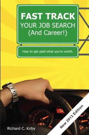 Fast Track Your Job Search  by  Richard C. Kirby