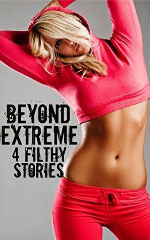 Beyond Extreme - 4 Filthy Stories Brock Landers