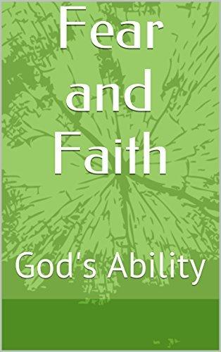 Fear and Faith: Gods Ability  by  Travis Lowe