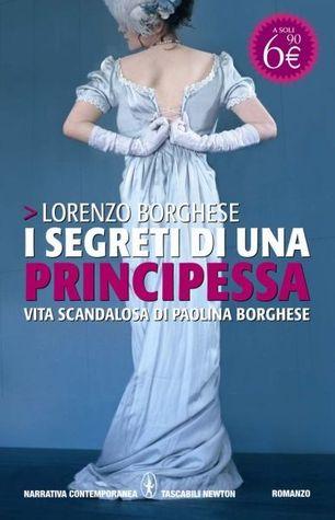 I segreti di una principessa Lorenzo Borghese