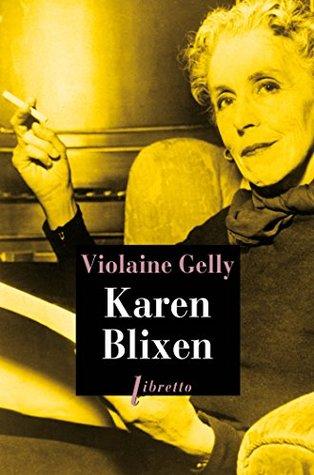 Karen Blixen  by  Violaine Gelly
