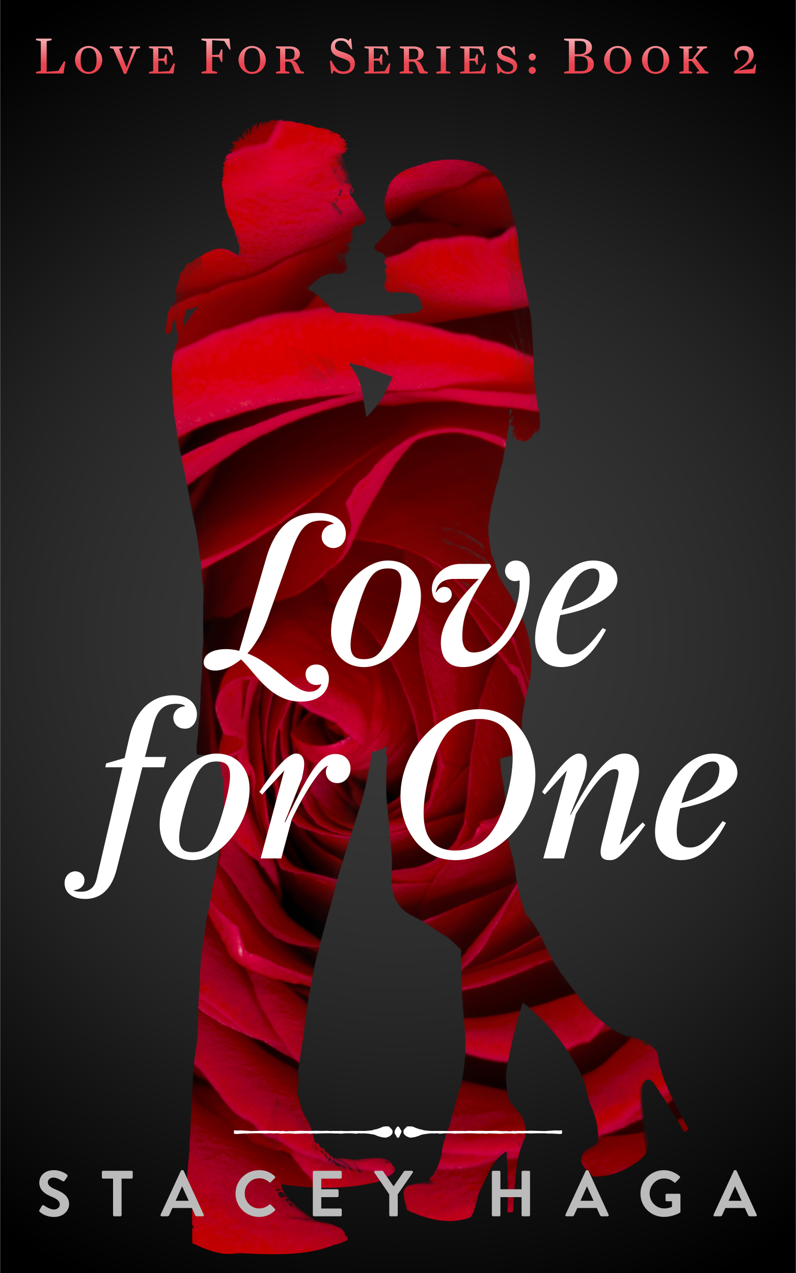 Love for One  by  Stacey Haga