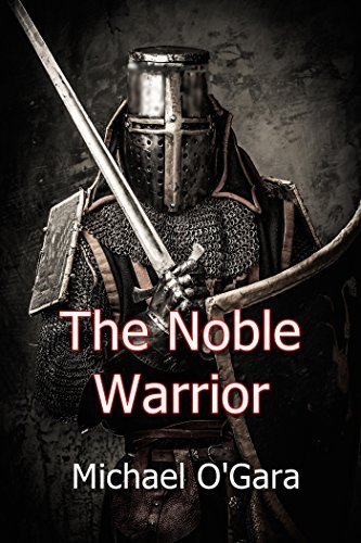 The Noble Warrior  by  Michael OGara
