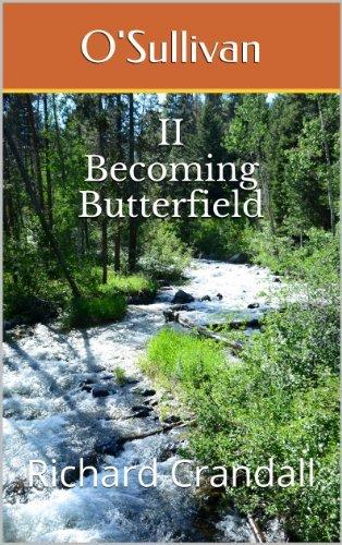 OSullivan: Becoming Butterfield  by  Richard Crandall