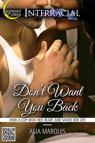 Dont Want You Back  by  Asia Marquis