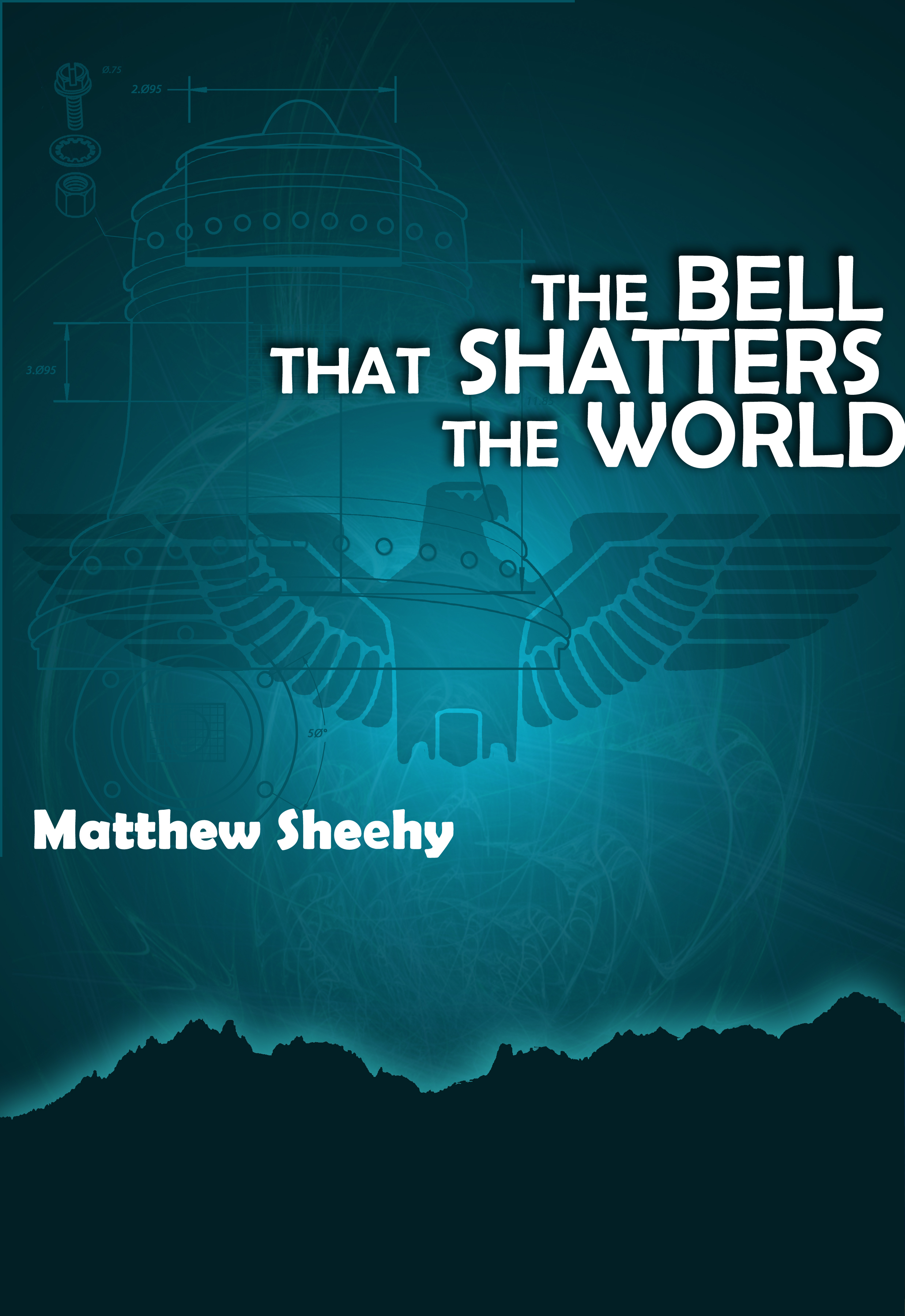 The Bell That Shatters the World Matthew Sheehy