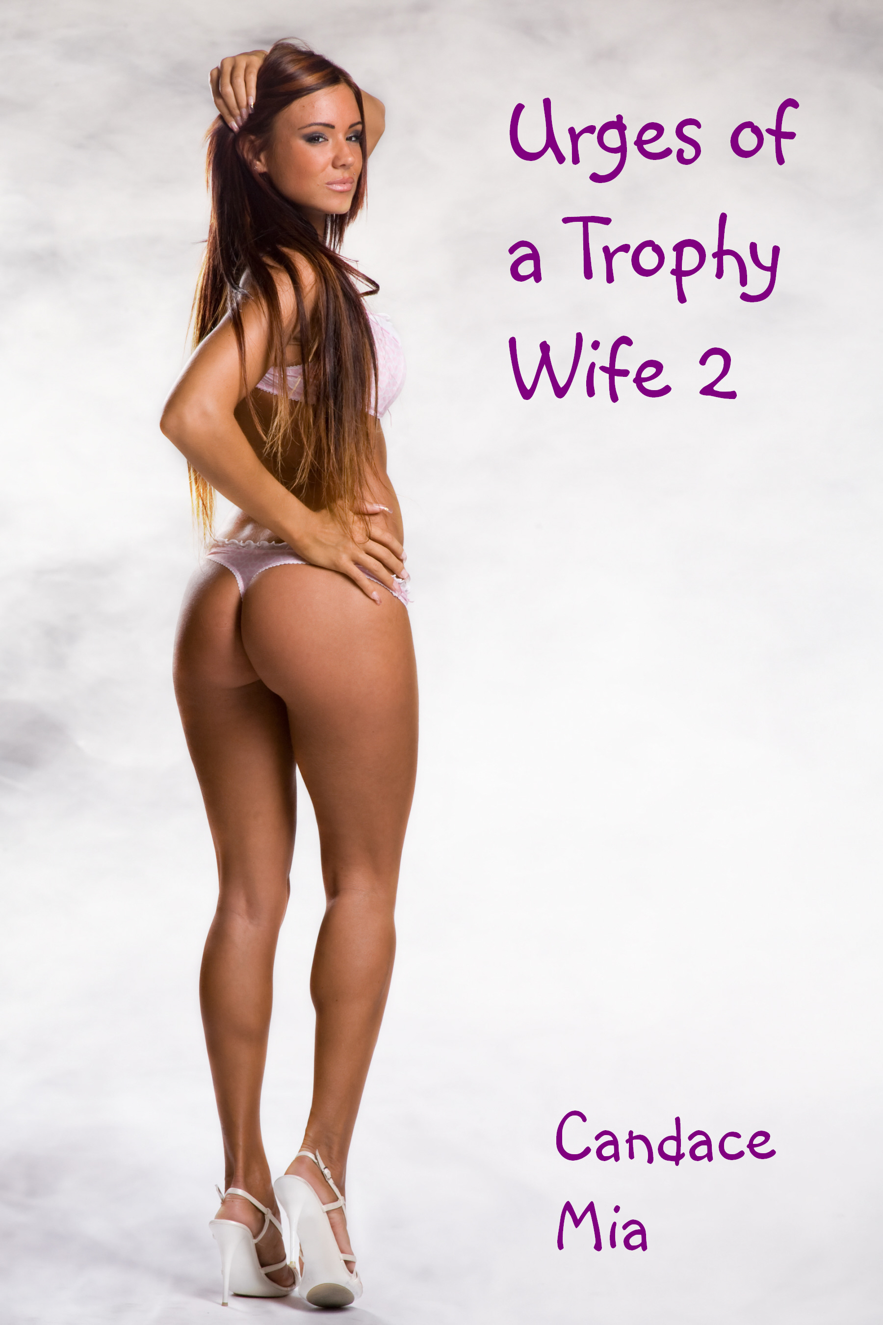 Urges of a Trophy Wife 2  by  Candace Mia