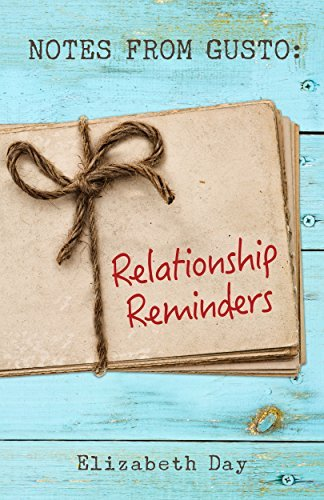 Notes from Gusto: Relationship Reminders  by  Elizabeth Day