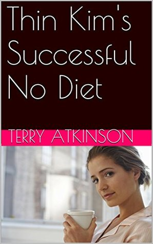 Thin Kims Successful No Diet  by  Teresa Atkins