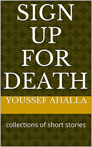 sign up for death: collections of short stories  by  youssef ahalla