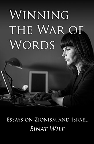 Winning the War of Words: Essays on Zionism and Israel  by  Einat Wilf