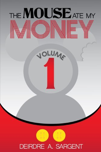 The Mouse Ate My Money Volume 1  by  Deirdre Sargent