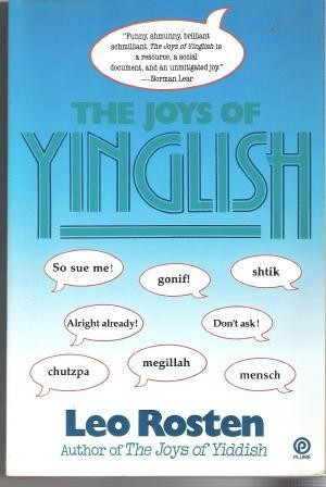 The Joys of Yinglish  by  Leo Rosten