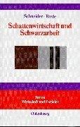 Schattenwirtschaft und Schwarzarbeit: Umfang, Ursachen, Wirkungen und wirtschaftspolitische Empfehlungen  by  Friedrich Schneider