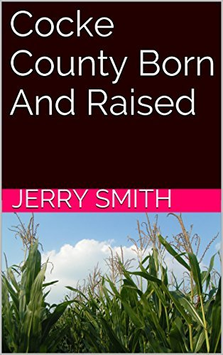Cocke County Born And Raised  by  Jerry Smith