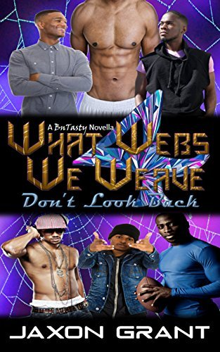 What Webs We Weave 4: Dont Look Back Jaxon Grant
