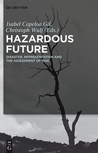 Hazardous Future: Disaster, Representation and the Assessment of Risk Isabel Capeloa Gil