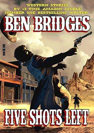 Five Shots Left  by  Ben Bridges