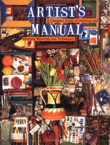 Artists Manual: A Complete Guide to Paintings and Drawing Materials and  techniques Angela Gair