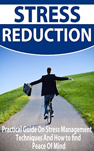 Stress Reduction: Practical Guide on Stress Management and How to Find Peace of Mind  by  Ed Smith