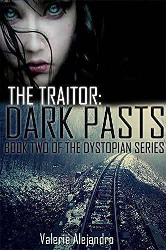 DARK PASTS: BOOK #2 OF THE DYSTOPIAN SERIES: DARK PASTS  by  Valerie Alejandro