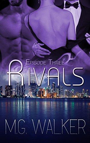 Rivals: Episode Three M.G. Walker