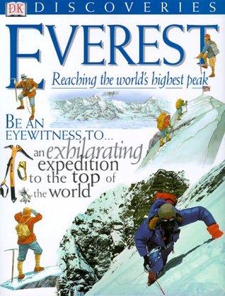 Everest: Everest: Reaching the World's Highest Peak  by  Richard Platt