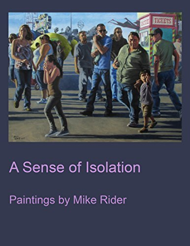 A Sense of Isolation: Paintings Mike Rider by Mike Rider