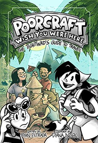 Poorcraft: Wish You Were Here: The Tightwads Guide to Travel Ryan Estrada