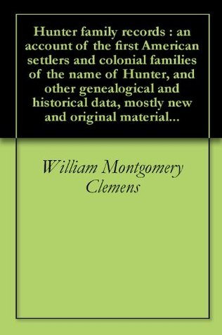 The Clemens Family Chronology  by  William Montgomery Clemens