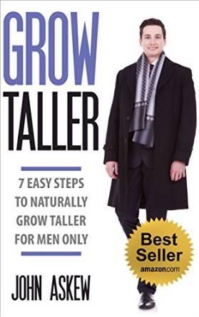 GROW TALLER: 7 EASY Steps to Naturally Grow Taller for Men Only: John Askew